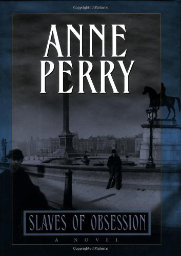Anne Perry Slaves Of Obsession William Monk Novels