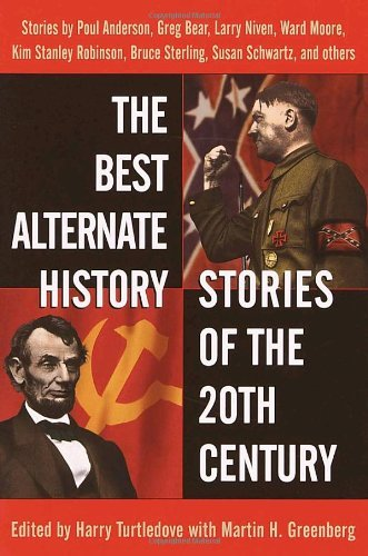 Harry Turtledove The Best Alternate History Stories Of The 20th Cen Stories