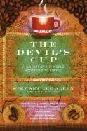Stewart Lee Allen The Devil's Cup A History Of The World According To Coffee