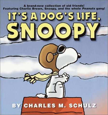 Charles M. Schulz It's A Dog's Life Snoopy
