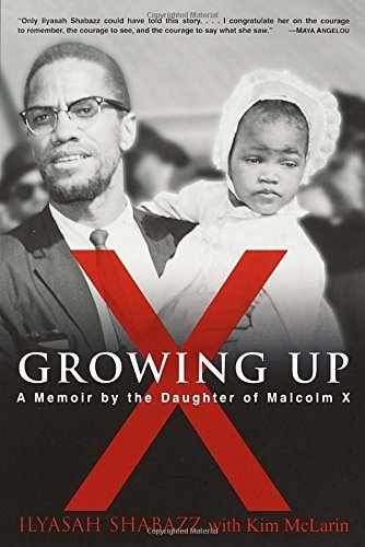 Ilyasah Shabazz Growing Up X A Memoir By The Daughter Of Malcolm X