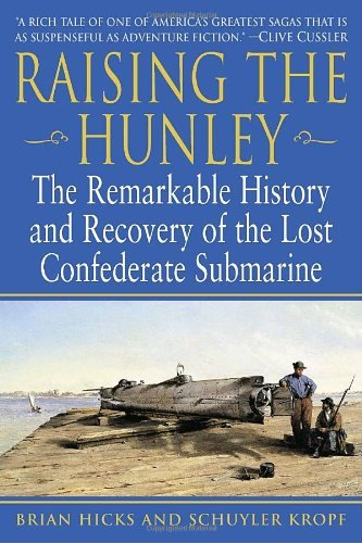 Brian Hicks Raising The Hunley The Remarkable History And Recovery Of The Lost C
