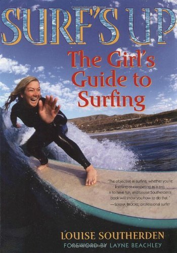Louise Southerden Surf's Up The Girl's Guide To Surfing American