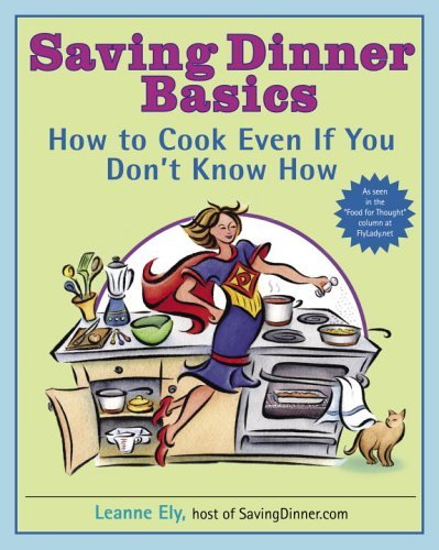 Leanne Ely Saving Dinner Basics How To Cook Even If You Don't Know How