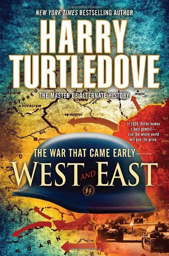 Harry Turtledove West And East The War That Came Early