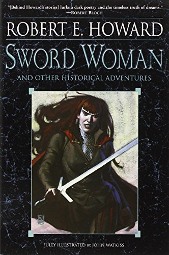 Robert E. Howard Sword Woman And Other Historical Adventures