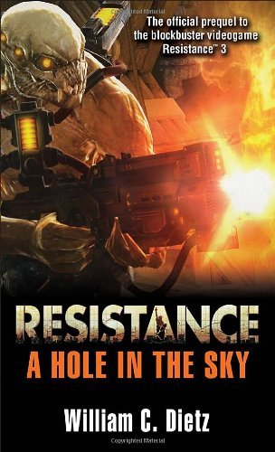 William C. Dietz Resistance A Hole In The Sky
