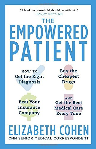 Elizabeth Cohen The Empowered Patient How To Get The Right Diagnosis Buy The Cheapest
