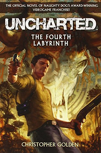 Christopher Golden Uncharted The Fourth Labyrinth