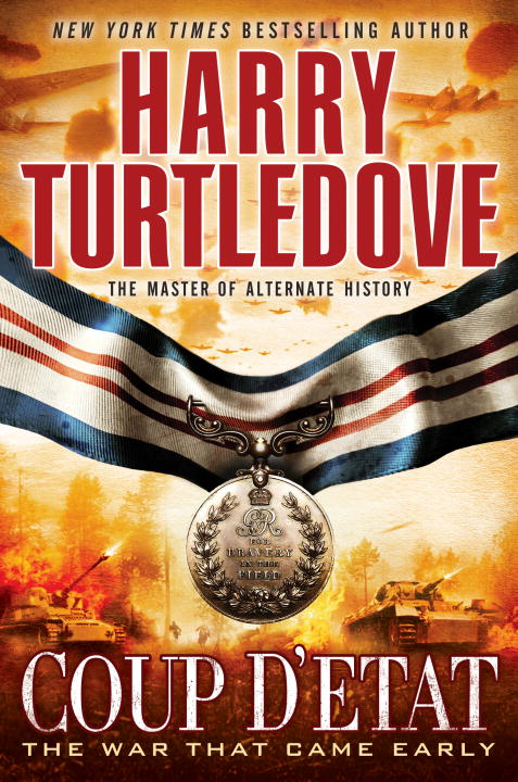 Harry Turtledove Coup D'etat (the War That Came Early Book Four)