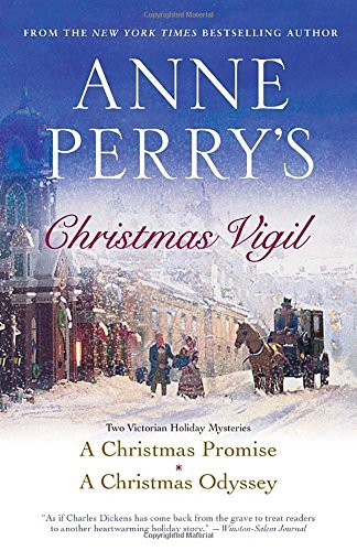Anne Perry Anne Perry's Christmas Vigil Two Victorian Holiday Mysteries
