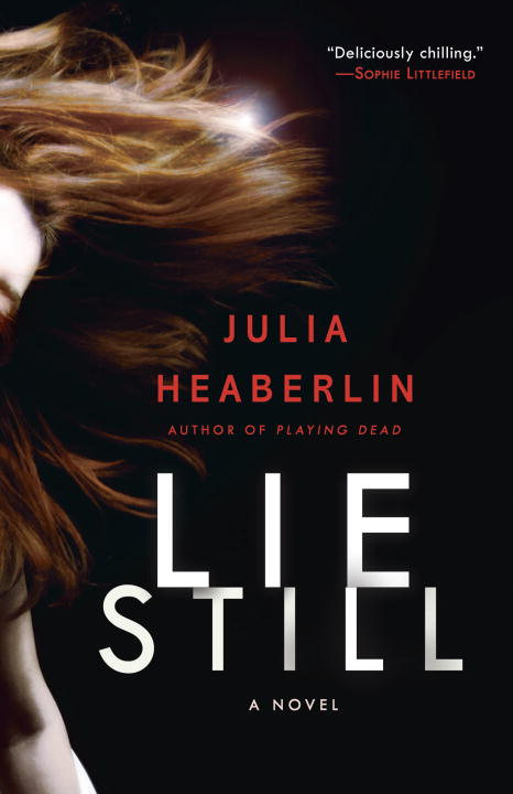 Julia Heaberlin Lie Still