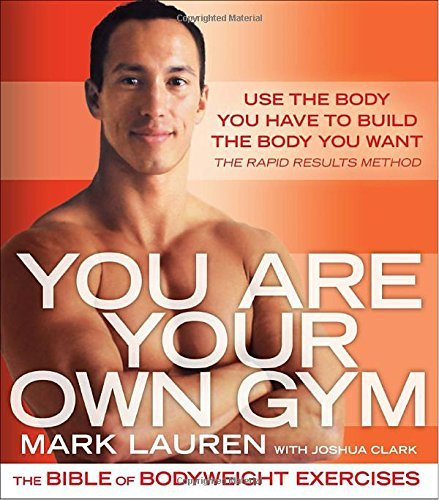 Mark Lauren You Are Your Own Gym The Bible Of Bodyweight Exercises