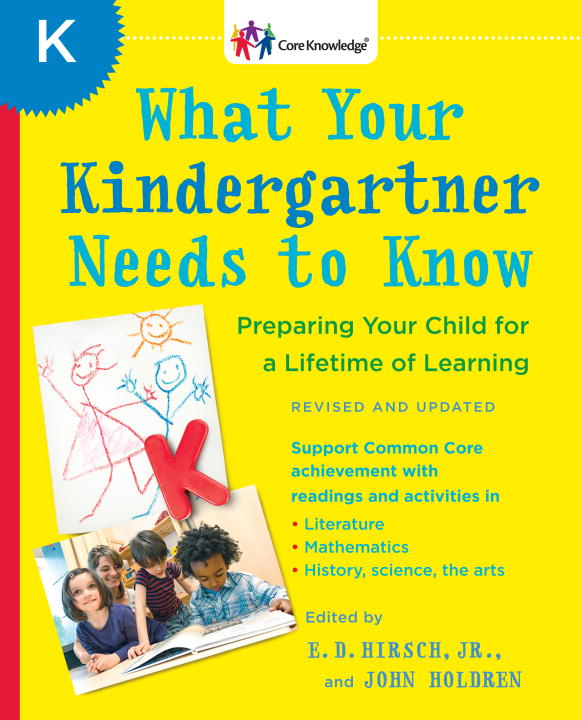 E. D. Hirsch What Your Kindergartner Needs To Know Preparing Your Child For A Lifetime Of Learning Revised Update