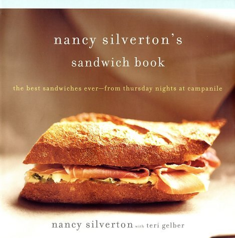 Nancy Silverton Nancy Silverton's Sandwich Book The Best Sandwiches Ever From Thursday Nights At