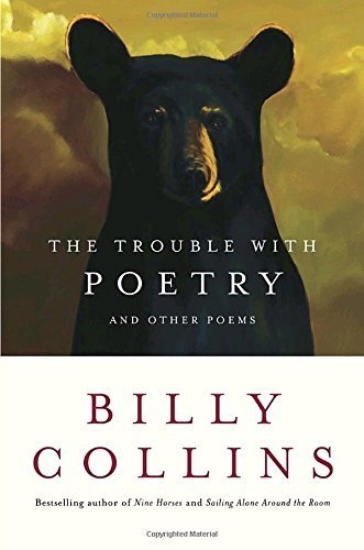 Billy Collins The Trouble With Poetry And Other Poems