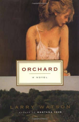 Larry Watson Orchard A Novel