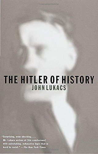 John Lukacs The Hitler Of History
