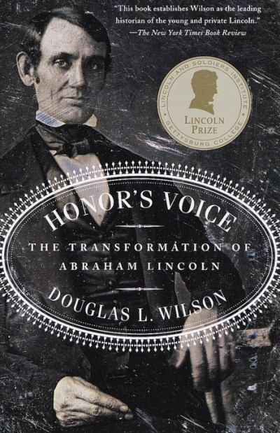 Douglas L. Wilson Honor's Voice The Transformation Of Abraham Lincoln