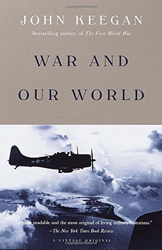 John Keegan War And Our World