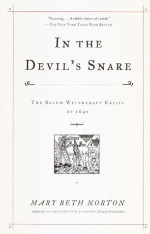 Mary Beth Norton In The Devil's Snare The Salem Witchcraft Crisis Of 1692