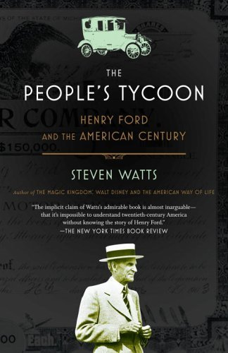 Steven Watts The People's Tycoon Henry Ford And The American Century