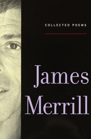 James Ingram Merrill Collected Poems