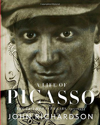 John Richardson A Life Of Picasso The Triumphant Years 1917 1932