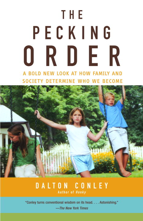 Dalton Conley The Pecking Order A Bold New Look At How Family And Society Determi