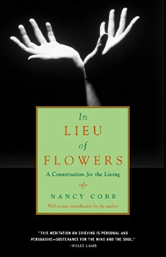 Nancy Howard Cobb In Lieu Of Flowers A Conversation For The Living