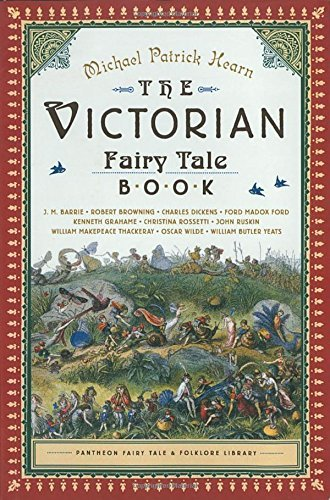 Michael Patrick Hearn The Victorian Fairy Tale Book Revised