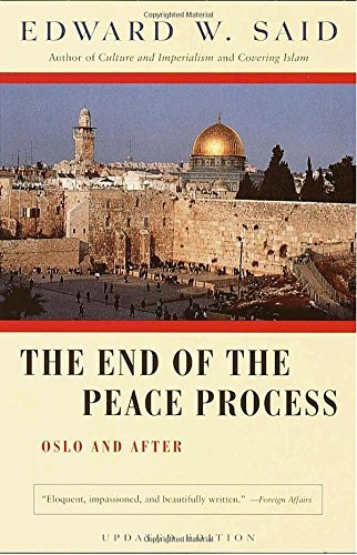 Edward W. Said The End Of The Peace Process Oslo And After