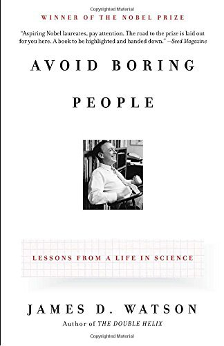 James D. Watson Avoid Boring People Lessons From A Life In Science