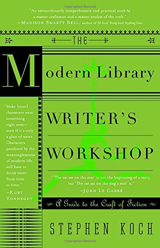 Stephen Koch The Modern Library Writer's Workshop A Guide To The Craft Of Fiction