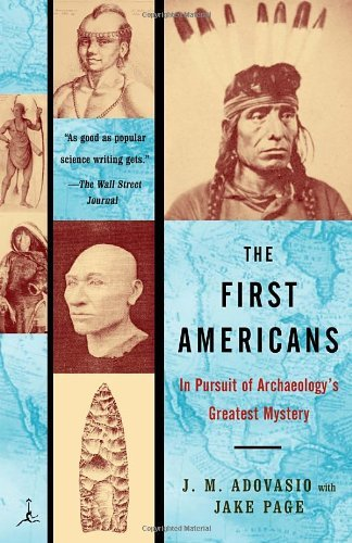 James Adovasio The First Americans In Pursuit Of Archaeology's Greatest Mystery