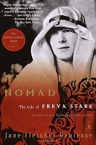 Jane Fletcher Geniesse Passionate Nomad The Life Of Freya Stark