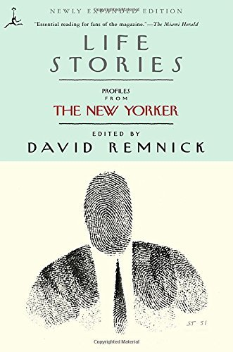 David Remnick Life Stories Profiles From The New Yorker Newly Expanded