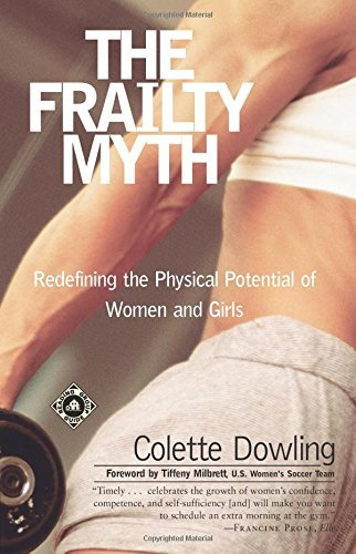 Colette Dowling The Frailty Myth