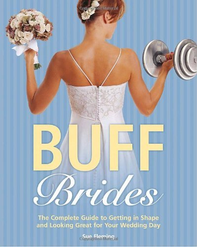 Sue Fleming Buff Brides The Complete Guide To Getting In Shape And Lookin