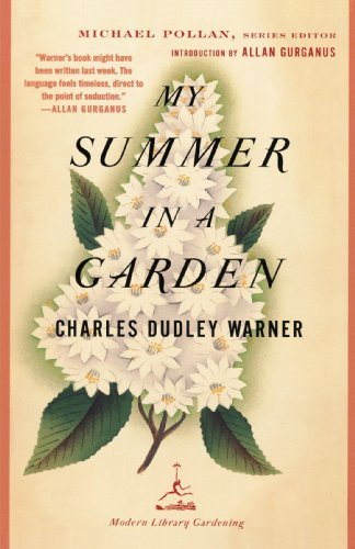 Charles Dudley Warner My Summer In A Garden 2002 Edition;