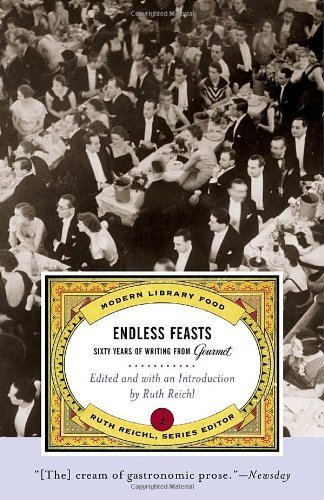 Gourmet Magazine Endless Feasts Sixty Years Of Writing From Gourmet