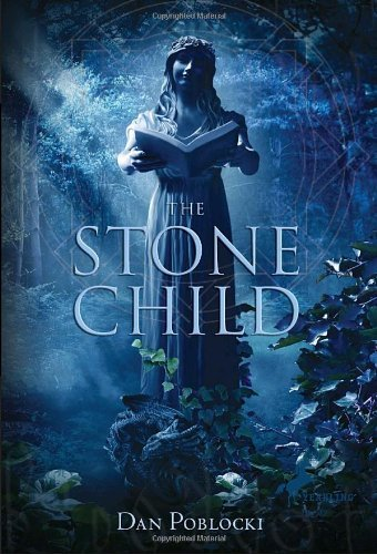 Dan Poblocki The Stone Child