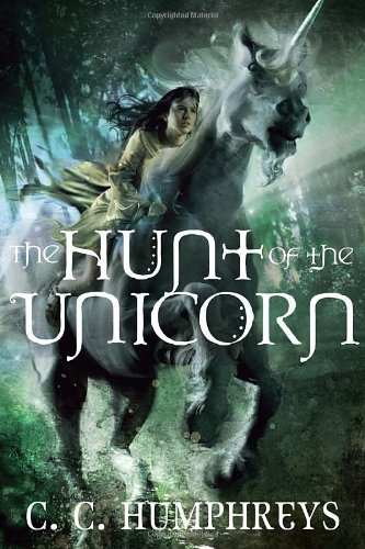 C. C. Humphreys The Hunt Of The Unicorn