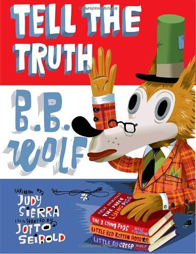 Judy Sierra Tell The Truth B.B. Wolf
