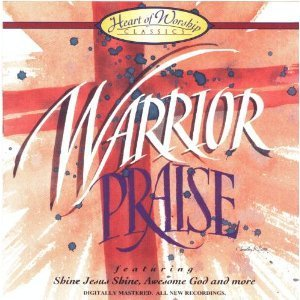 Heart Of Worship Warrior Praise