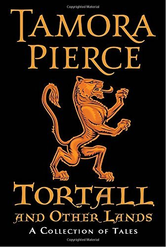Tamora Pierce Tortall And Other Lands A Collection Of Tales