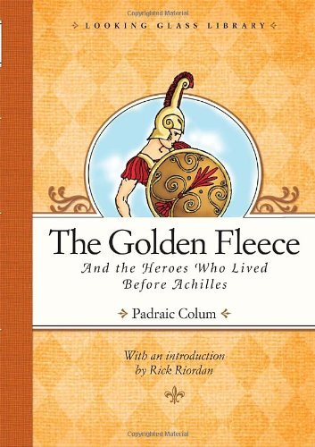 Padraic Colum The Golden Fleece And The Heroes Who Lived Before