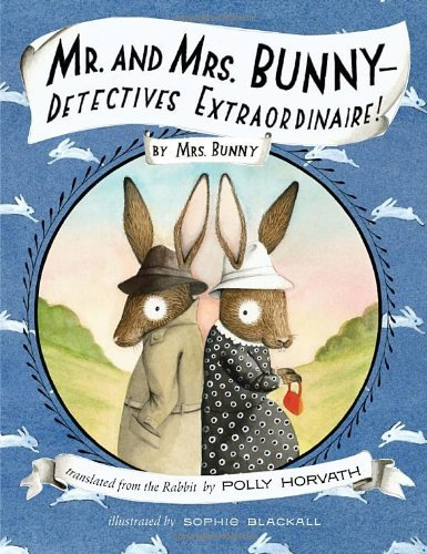 Polly Horvath Mr. And Mrs. Bunny Detectives Extraordinaire!