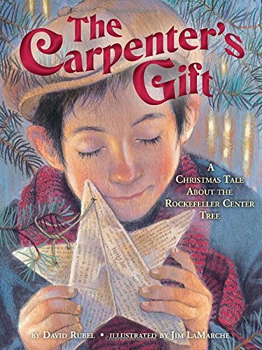 David Rubel The Carpenter's Gift A Christmas Tale About The Rockefeller Center Tre