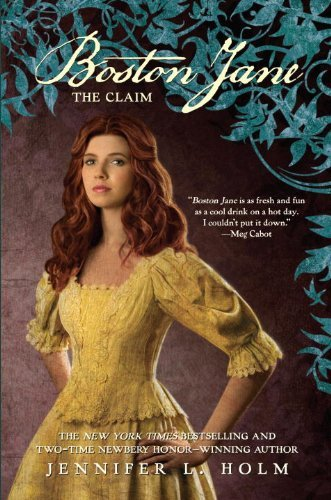 Jennifer L. Holm Boston Jane The Claim